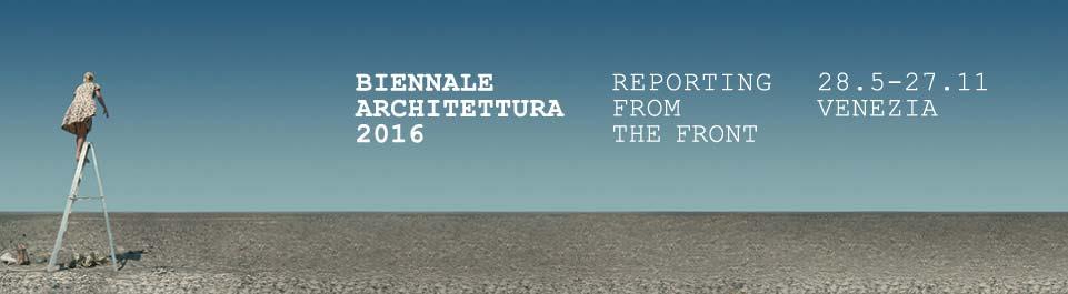 NEW EVENT – LA BIENNALE DI VENEZIA ARCHITETTURA 28.5 – 27.11 2016