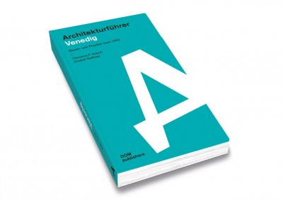 Venise Guide d'architecture, Clemens Kusch, Anabel Gelhaar